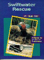 Swiftwater Rescue - A Manual for the Rescue Professional - by Slim Ray